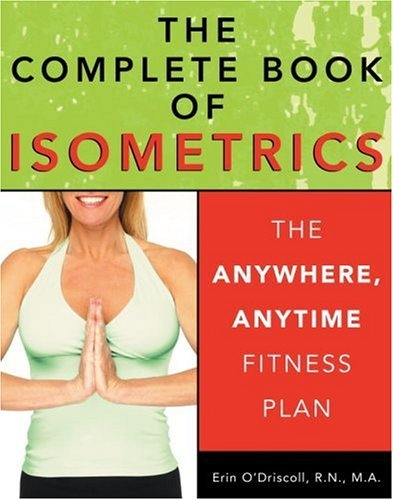 Andrew Flach Complete Book Of Isometrics The The Anywhere Anytime Fitness Plan