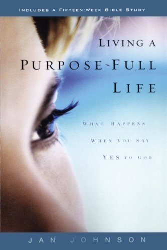 Jan Johnson Living A Purpose Full Life What Happens When You Say Yes To God