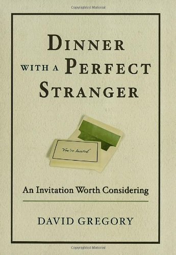 David Gregory Dinner With A Perfect Stranger An Invitation Worth Considering