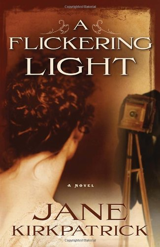Jane Kirkpatrick A Flickering Light