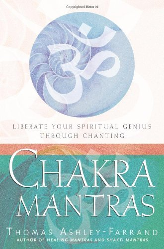 Thomas Ashley Farrand Chakra Mantras Liberate Your Spiritual Genius Through Chanting