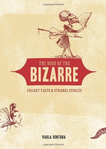 Varla Ventura The Book Of The Bizarre Freaky Facts & Strange Stories