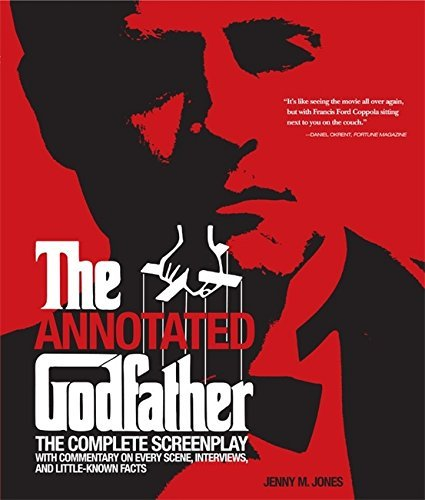Jenny M. Jones Annotated Godfather The Complete Screenplay With Commentary On Every
