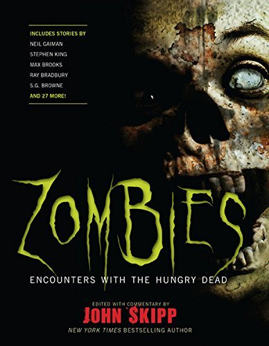 John Skipp Zombies Encounters With The Hungry Dead