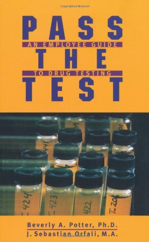 Potter Beverly A. Ph.D. Pass The Test An Employee Guide To Drug Testing