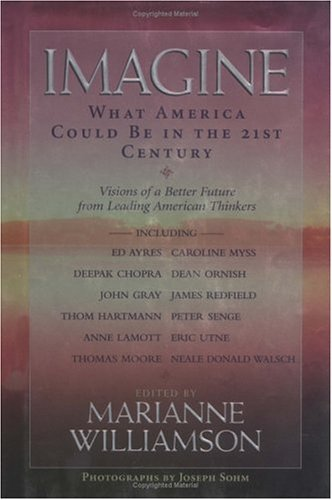 Marianne Williamson Imagine What America Could Be In The 21st Century