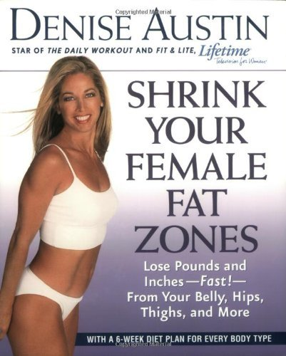 Denise Austin Shrink Your Female Fat Zones Lose Pounds And Inches Fast! From Your Belly