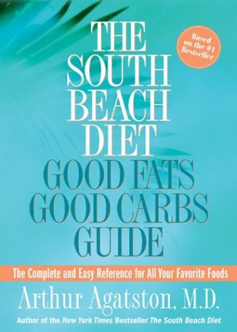 Arthur Agatston South Beach Diet Good Fats Good Carbs Guide