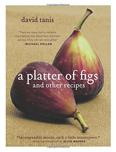 David Tanis A Platter Of Figs And Other Recipes