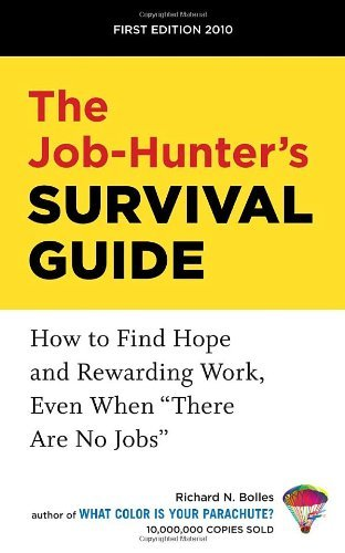"Richard N. Bolles The Job Hunter's Survival Guide How To Find Hope And Rewarding Work Even When ""t 2010"
