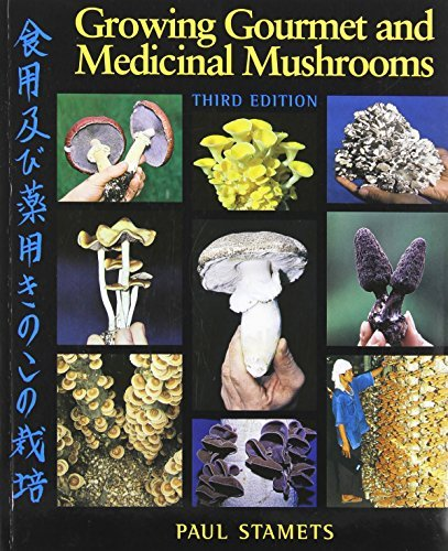 Stamets Paul Growing Gourmet And Medicinal Mushrooms 0003 Edition;revised