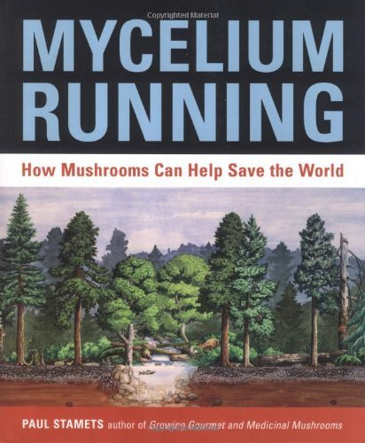 Stamets Paul Mycelium Running How Mushrooms Can Help Save The World