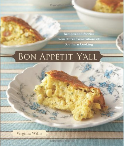 Virginia Willis Bon Appetit Y'all Recipes And Stories From Three Generations Of Sou