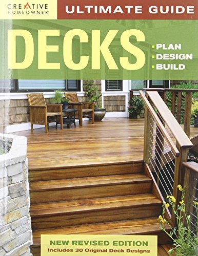 Editors Of Creative Homeowner Ultimate Guide Decks Plan Design Build 0004 Edition;green Revised
