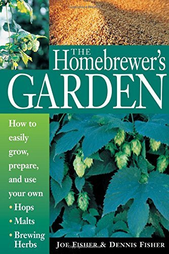Joe Fisher Homebrewer's Garden The How To Easily Grow Prepare And Use Your Own Hop