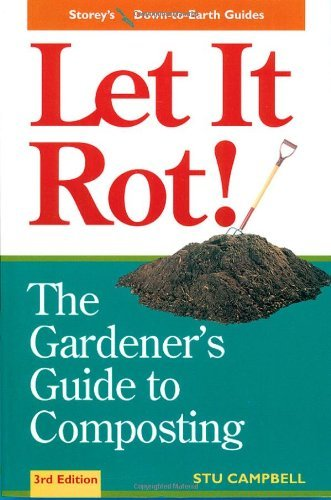 Stu Campbell Let It Rot! The Gardener's Guide To Composting (third Edition 0003 Edition;revised