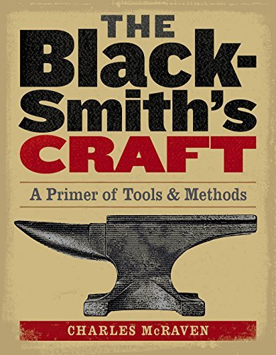 Charles Mcraven Blacksmith's Craft The A Primer Of Tools & Methods