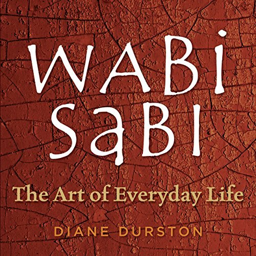 Diane Durston Wabi Sabi The Art Of Everyday Life