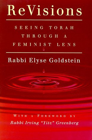 Elyse Goldstein Revisions Seeing Torah Through A Feminist Lens