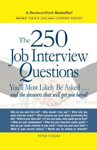 Peter Veruki 250 Job Interview Questions You'll Most Likely Be
