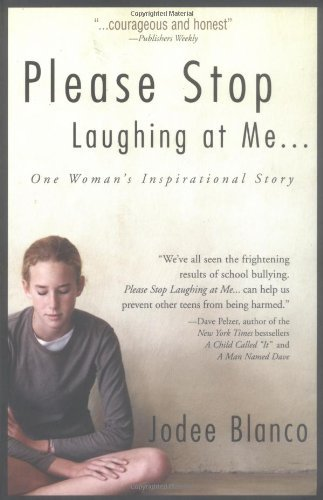 Jodee Blanco Please Stop Laughing At Me... One Woman's Inspirational Story