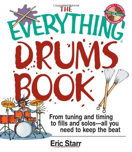Eric Starr Everything Drums Book The From Tuning And Timing To Fills And Solos All You