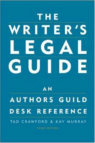 Tad Crawford The Writer's Legal Guide An Authors Guild Desk Reference 0003 Edition;