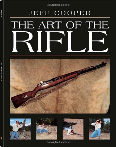 Jeff Cooper The Art Of The Rifle