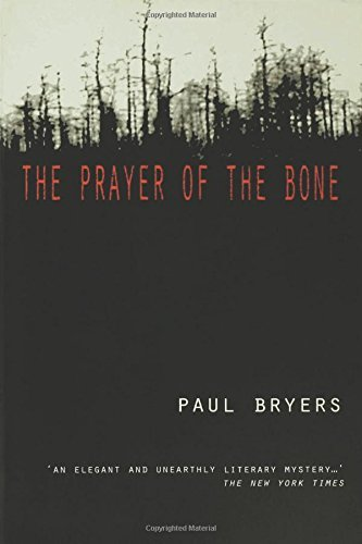 Paul Bryers Prayer Of The Bone The