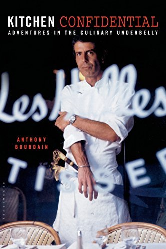 Anthony Bourdain Kitchen Confidential Adventures In The Culinary Underbelly