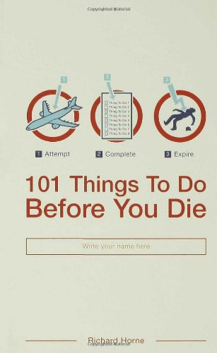 Richard Horne 101 Things To Do Before You Die