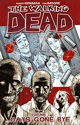 Robert Kirkman Walking Dead Volume 1 The Days Gone Bye