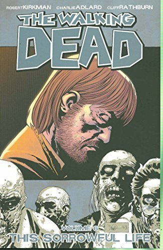 Kirkman Robert Walking Dead Vol. 6 This Sorrowful Life