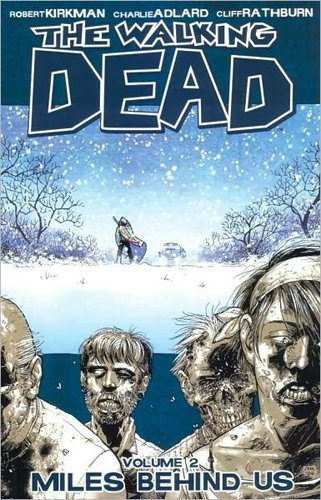 Kirkman Robert Walking Dead Vol. 2 Miles Behind Us