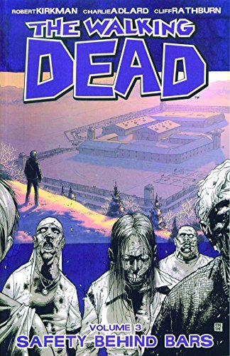 Robert Kirkman Walking Dead Vol. 3 Safety Behind Bars