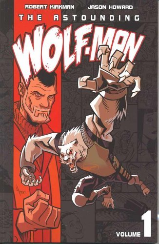 Robert Kirkman The Astounding Wolf Man Volume 1