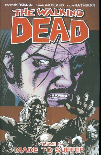 Kirkman Robert Walking Dead Vol. 8 Made To Suffer