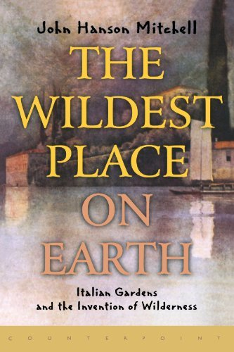 John Hanson Mitchell The Wildest Place On Earth Italian Gardens And The Invention Of Wilderness