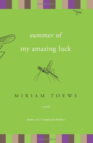 Miriam Toews Summer Of My Amazing Luck