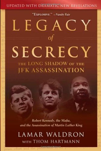Lamar Waldron Legacy Of Secrecy The Long Shadow Of The Jfk Assassination