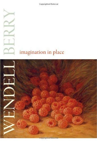 Wendell Berry Imagination In Place