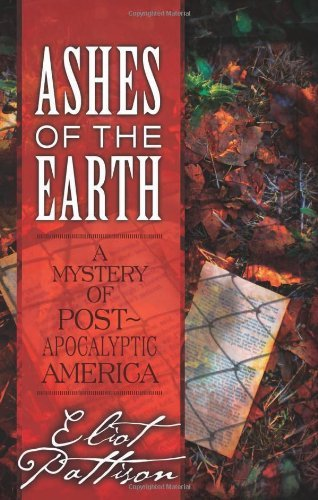 Eliot Pattison Ashes Of The Earth A Mystery Of Post Apocalyptic America