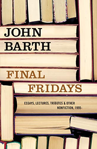 John Barth Final Fridays Essays Lectures Tributes & Other Nonfiction 19