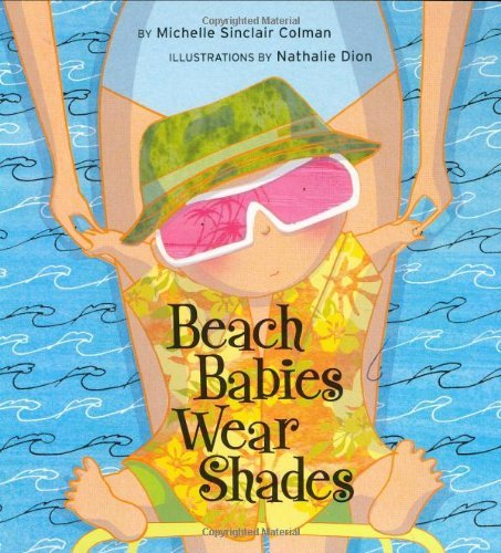 Michelle Sinclair Colman Beach Babies Wear Shades