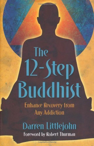 Darren Littlejohn The 12 Step Buddhist Enhance Recovery From Any Addiction
