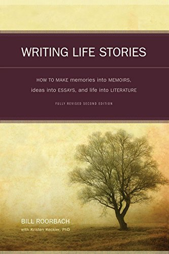 Bill Roorbach Writing Life Stories How To Make Memories Into Memoirs Ideas Into Ess 0002 Edition;revised