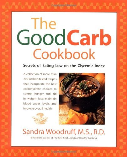 Sandra Woodruff The Good Carb Cookbook Secrets Of Eating Low On The Glycemic Index