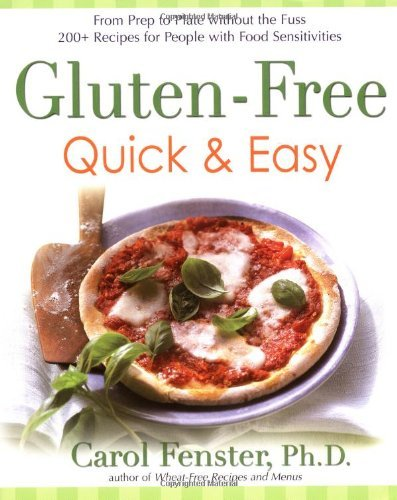 Carol Fenster Gluten Free Quick & Easy From Prep To Plate Without The Fuss 200+ Recipes