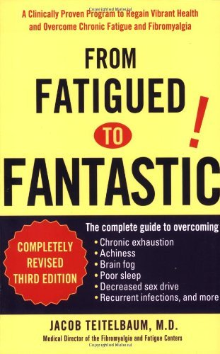Jacob Teitelbaum From Fatigued To Fantastic! A Clinically Proven Program To Regain Vibrant Hea 0003 Edition;revised