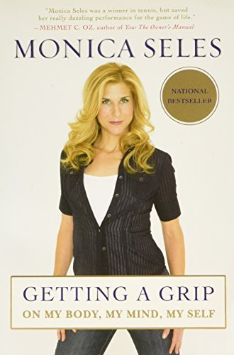 Monica Seles Getting A Grip On My Body My Mind My Self